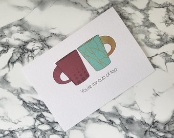 You're my cup of tea greeting card