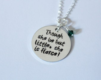 Though She Be But Little, She Is Fierce! Necklace