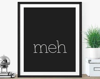 "Quirky Typographic Art Print ""Meh"" Funny Word Art Print Quote-Black Art Poster-Typewriter Font-Minimalist Art Print-Dorm Decor-Gift Under 25"