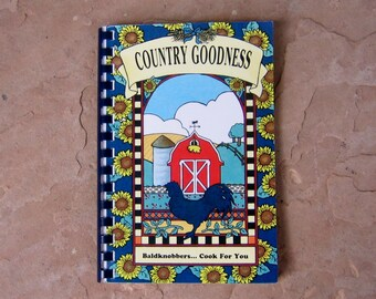 Country Goodness Baldknobbers Cook For You, Branson's Country Music and Comedy Show Cookbook, 1996 Vintage Cookbook