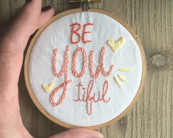 BE you TIFUL!  Hoop Art Hand Embroidered Wall Decor for girl's room