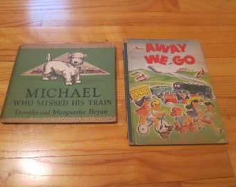 Lot of 2 Vintage Children's Books Michael Missed Train 1936 & Away We Go 1945