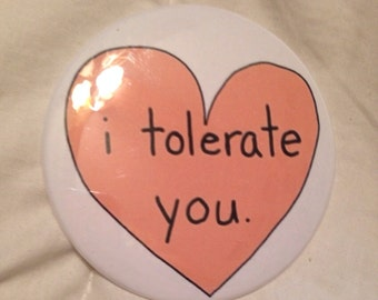 I Tolerate You Button