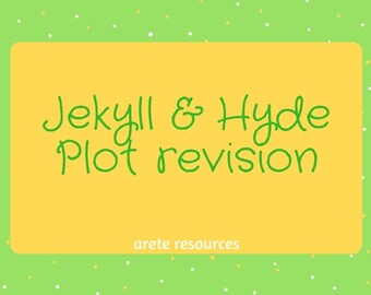 Jekyll & Hyde Plot revision Powerpoint and cloze activity