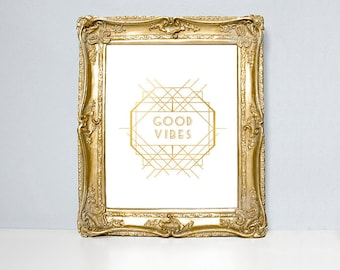 Good Vibes, home decor, wall decor, wall hangings, office decor, gold foil print, foil print, silver foil print,  inspirational print