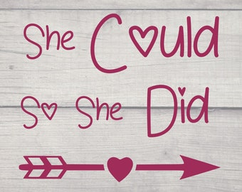 She Believed She Could, Hearts, Arrow, Cricut SVG File Digital Download