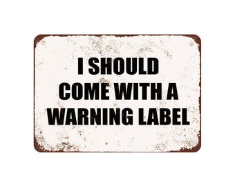 """I Should Come With A Warning Label - Vintage Look 9"""" X 12"""" Metal Sign"""
