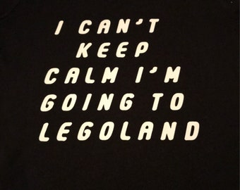 I can't keep calm im going to legoland
