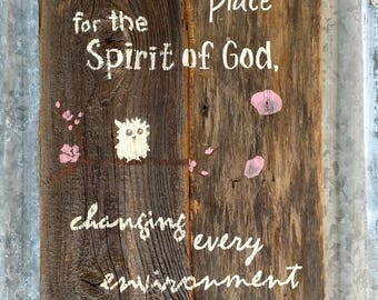 We are designed as a Resting Place for God's Spirit, changing every environment we walk into, owl cherry blossom - barn wood wall art sign