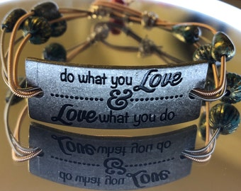 Do what you love and Love What you do Guitar String bracelet