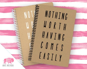 Spiral Notebook | Spiral Journal Planner | Journal | 100% Recycled | Nothing comes easily | BB078