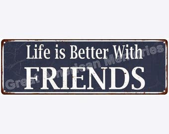 Blue Life is Better with Friends Vintage Look Metal Sign 6x18 6180846