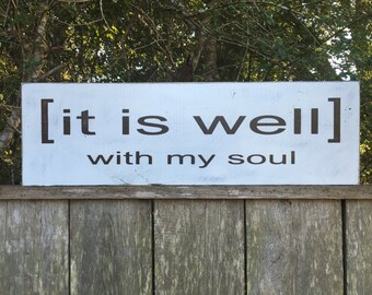 It is well with my soul, Fixer Upper Inspired Signs,30x9.25 Rustic Wood Signs, Farmhouse Signs, Wall Décor