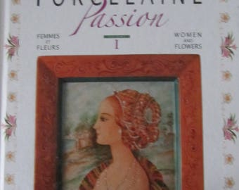 """""""Porcelain passion"""" book - volume 1 - women and flowers"""