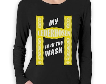 My Lederhosen Is In The Wash Oktoberfest Funny Women Long Sleeve T-Shirt