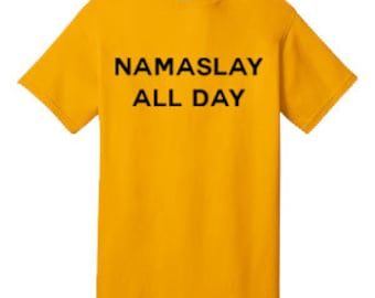 NAMASLAY ALL DAY 100% Cotton Tee Shirt #C003
