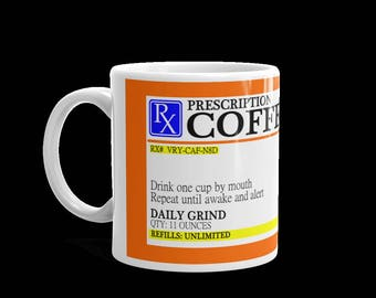 Prescription Coffee Mug - 11oz Coffee Mug