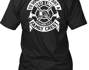 To Some This Is Just A Red Line T Shirt, Being A Firefighter T Shirt