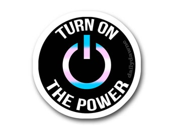 Turn On the Power - Trans