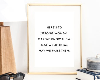 Here's to Strong Women Print | Wall Art | Typography Poster | Wall Decor | Minimal Art Print | Office Decor | Large Print | Quote Art Print