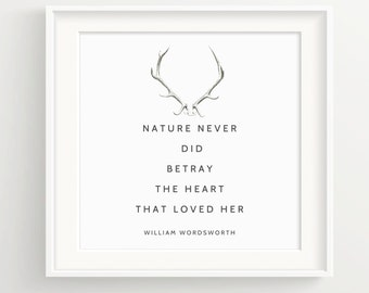 "William Wordsworth Antler Print - ""Nature never did betray..."" - Quote"
