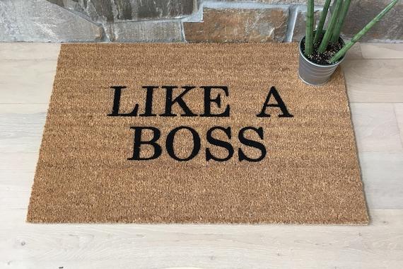 Like A Boss Doormat -  Welcome Mat - Coir Doormat - Cool Doormats - Creative Door Mats - Outdoor Doormat - Welcome Mat - Housewarming Gift