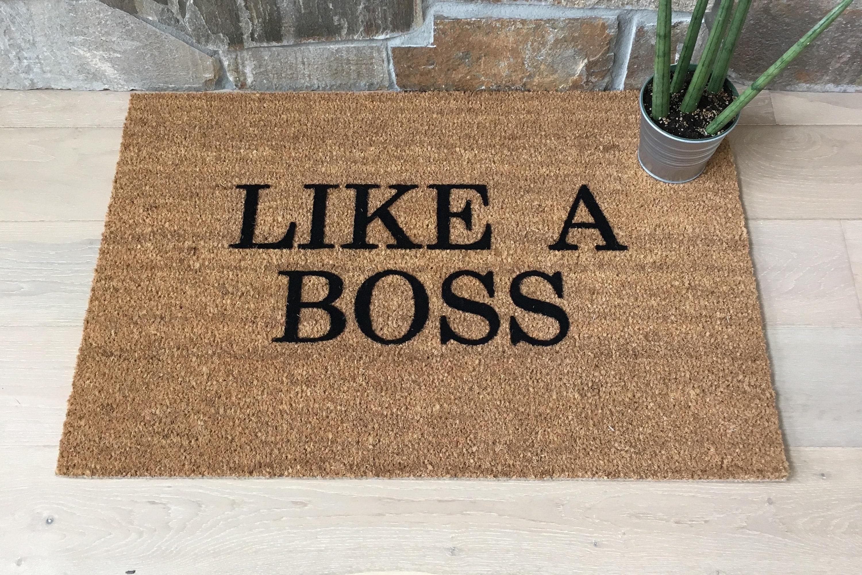 Like A Boss Doormat   Welcome Mat   Coir Doormat   Cool Doormats   Creative Door  Mats   Outdoor Doormat   Welcome Mat   Housewarming Gift