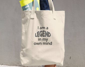 Funny Tote I Am A Legend In My Own Mind Cotton Bag unique quote is sure to get comments reusable tote dual handles