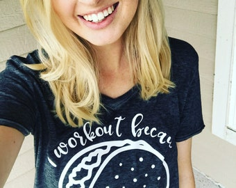 I workout because... Tacos T Shirt