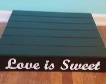 Custom Cake Stand, Love is Sweet - Personalized Wedding Cake Stand, vinyl message, Reclaimed wood, Rustic wedding