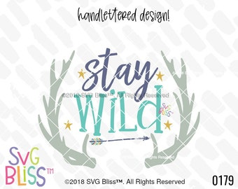 Stay Wild SVG DXF Cut File, Adventure, Camping, Antlers, Kids, Boy, Boho, Child, Cute, Original, Cricut & Silhouette Compatible, SVG Bliss