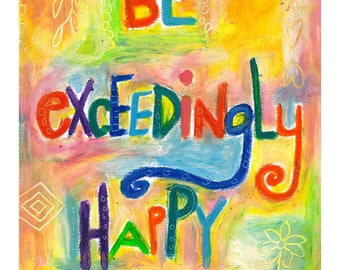 Be Exceedingly Happy -026-Mixed Media Painting by Carianne James
