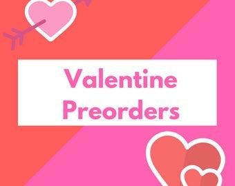 Valentine Pre-Orders