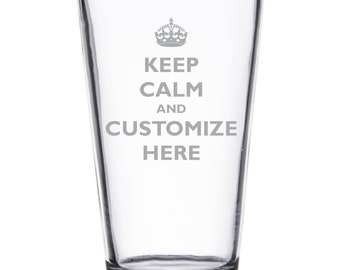 Keep Calm Custom Etched Pint Glass