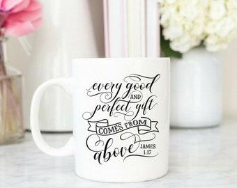 Every good and perfect gift / Christian Coffee Mug / Coffee Mug / Scripture Mug / Bible Verse Mug / Mug Gift / 1 John / Inspirational