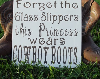Forget the Glass Slippers This Princess Wears Cowboy Boots Wooden Sign
