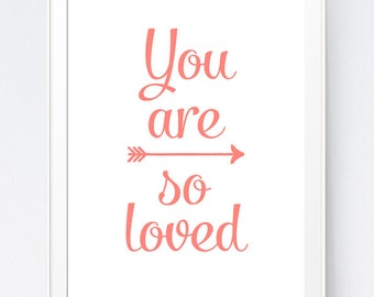 "Coral ""You Are So Loved"" Wall Art, You Are Love Print, Peach Wall Print, Nursery Wall Art, Coral Kids Room Print, INSTANT DOWNLOAD"
