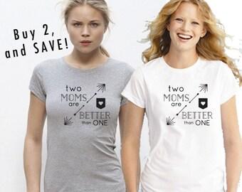 Two Moms Are Better Than One womens tshirt Two Moms tshirt Lesbian Moms tee Lesbians tee Gay Family tshirt Rainbow shirt Gay Pride shirt