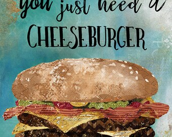 Because, Sometimes You Just Need A Cheeseburger