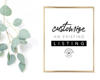 ADD-ON: Customize an existing listing (must be purchased with digital download)