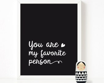You are my favorite person, Baby Gift, Scandinavian Print, Nursery Decor, Nursery Art, Kids Poster, Printable Quote