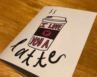 I Love You A Latte Valentine's Day Card