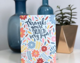 Thanks you're really very super! A6 card
