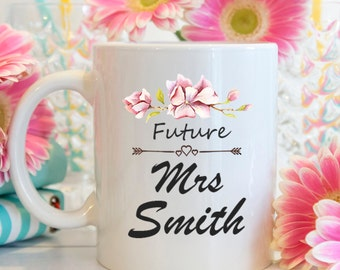 Future Mrs Smith Mug, Engagement mug, Coffee Mug