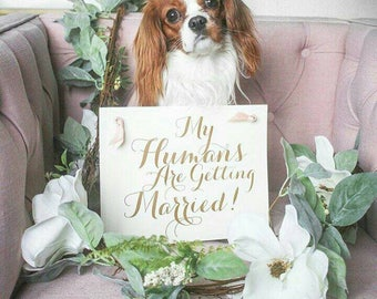 My Humans Are Getting Married Wedding Sign | Hanging Dog Ring Bearer Banner | Handmade in USA | Modern Script Font 1064 BW