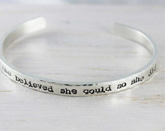 she believed she could so she did bracelet, simple cuff bracelet, inspirational message jewelry, hand stamped sterling silver, gift for her