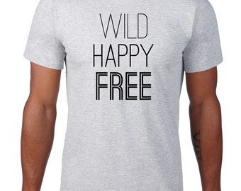 CLEARANCE, Wild Happy Free, Carefree Inspirational Tshirt, Funny T Shirt, Nature, Hippy Tee, Camping,  sm-5xl plus size
