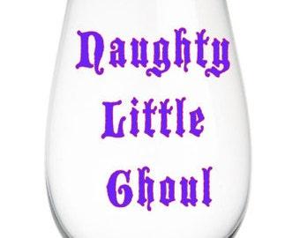 Halloween Wine Glass - Naughty Little Ghoul - Halloween Gifts -