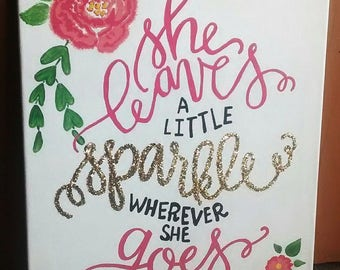 She Leaves a Little Sparkle Canvas Hand Painted with Glitter
