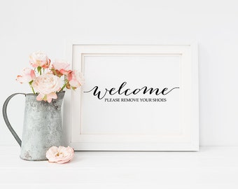 """PRINTABLE Art """"Welcome Please Remove Your Shoes"""" Print, Shoes Off Print, Please Remove Shoes Sign Quote Wall Art Nursery Welcome Home Decor"""